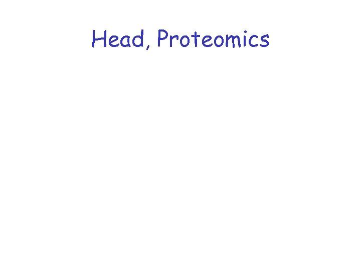 Head, Proteomics