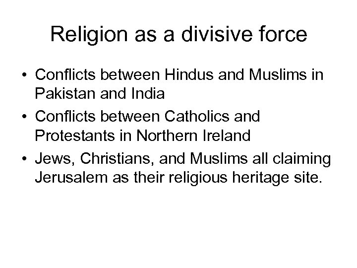 Religion as a divisive force • Conflicts between Hindus and Muslims in Pakistan and
