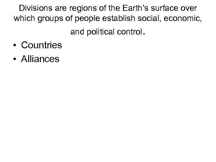 Divisions are regions of the Earth's surface over which groups of people establish social,