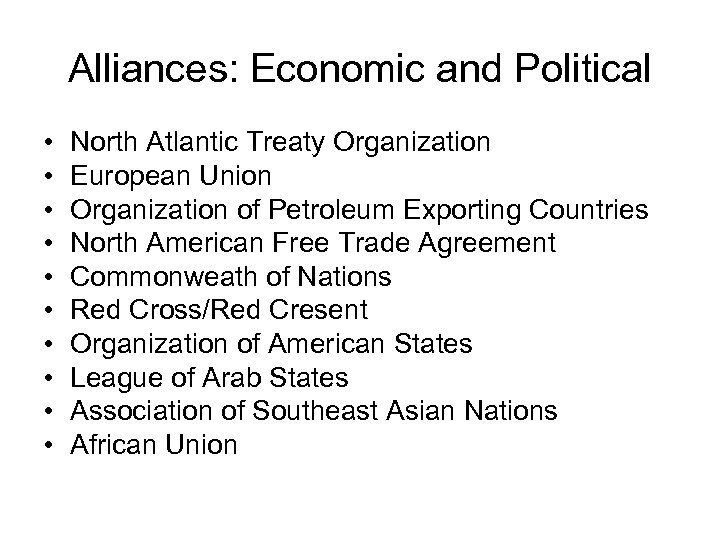 Alliances: Economic and Political • • • North Atlantic Treaty Organization European Union Organization