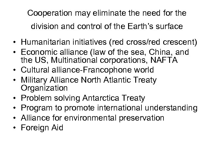 Cooperation may eliminate the need for the division and control of the Earth's surface