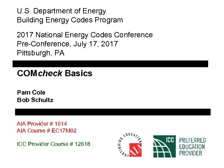 U. S. Department of Energy Building Energy Codes Program 2017 National Energy Codes Conference