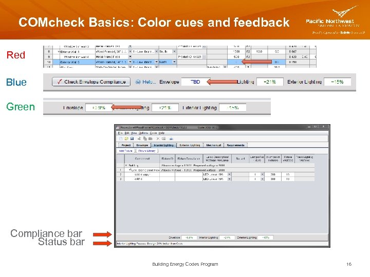 COMcheck Basics: Color cues and feedback Red Blue Green Compliance bar Status bar Building
