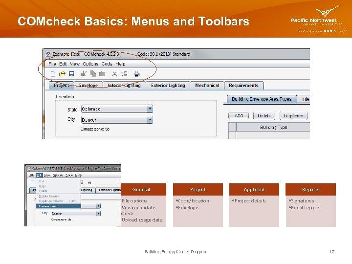 COMcheck Basics: Menus and Toolbars General • File options • Version update check •