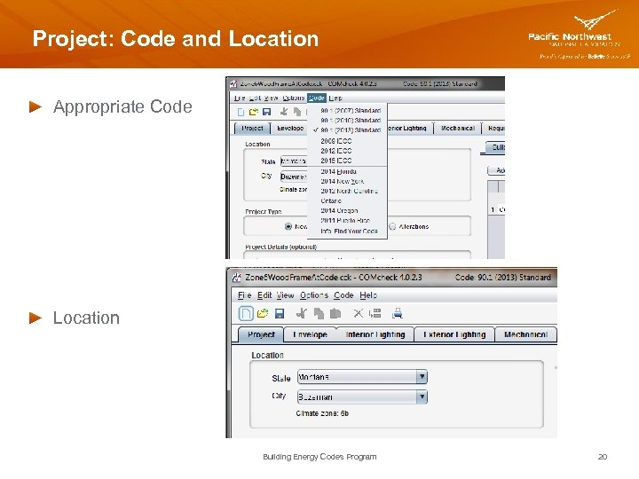 Project: Code and Location Appropriate Code Location Building Energy Codes Program 20