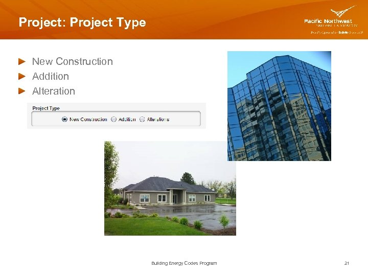 Project: Project Type New Construction Addition Alteration Building Energy Codes Program 21