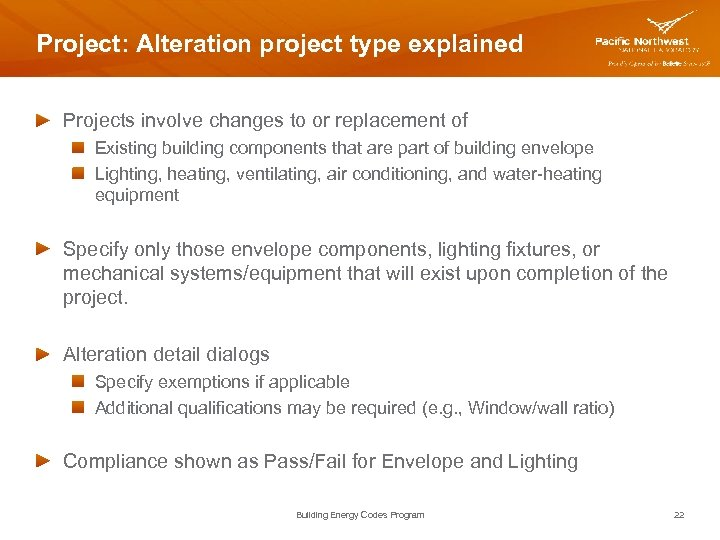 Project: Alteration project type explained Projects involve changes to or replacement of Existing building