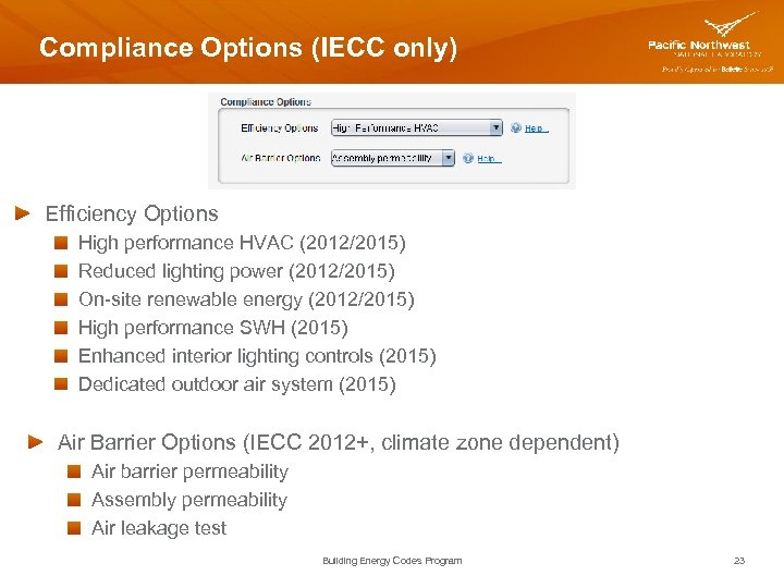 Compliance Options (IECC only) Efficiency Options High performance HVAC (2012/2015) Reduced lighting power (2012/2015)