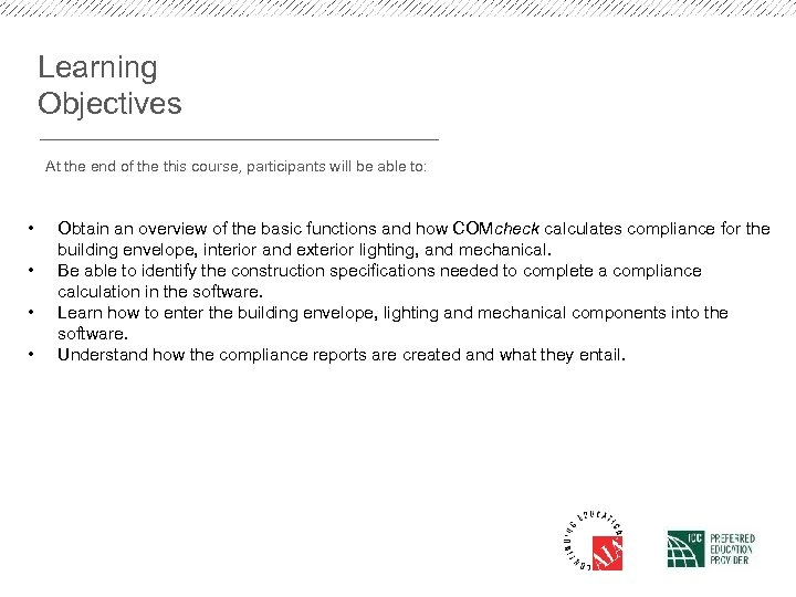 Learning Objectives At the end of the this course, participants will be able to: