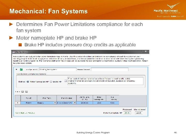 Mechanical: Fan Systems Determines Fan Power Limitations compliance for each fan system Motor nameplate