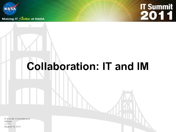 Collaboration: IT and IM: Promises and Pitfalls — 17— August 15, 2011