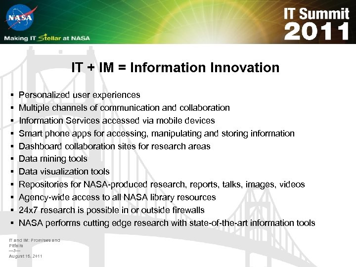 IT + IM = Information Innovation § § § Personalized user experiences Multiple channels