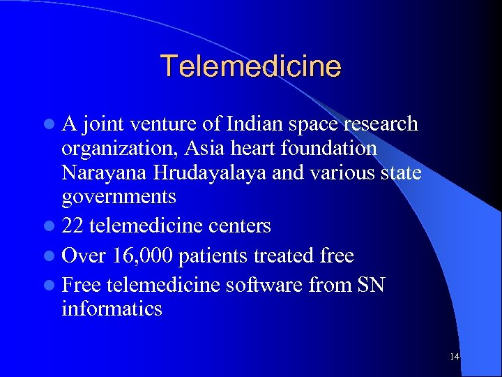 Telemedicine l. A joint venture of Indian space research organization, Asia heart foundation Narayana
