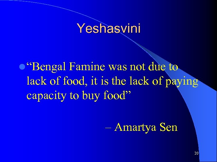 """Yeshasvini l """"Bengal Famine was not due to lack of food, it is the"""