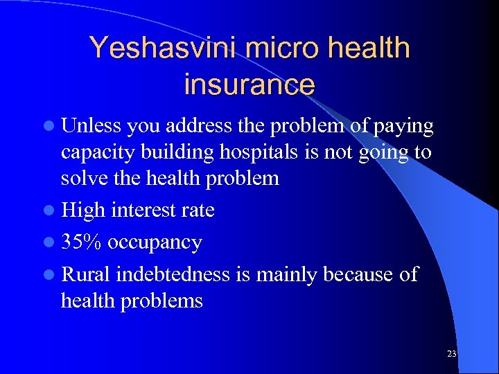 Yeshasvini micro health insurance l Unless you address the problem of paying capacity building