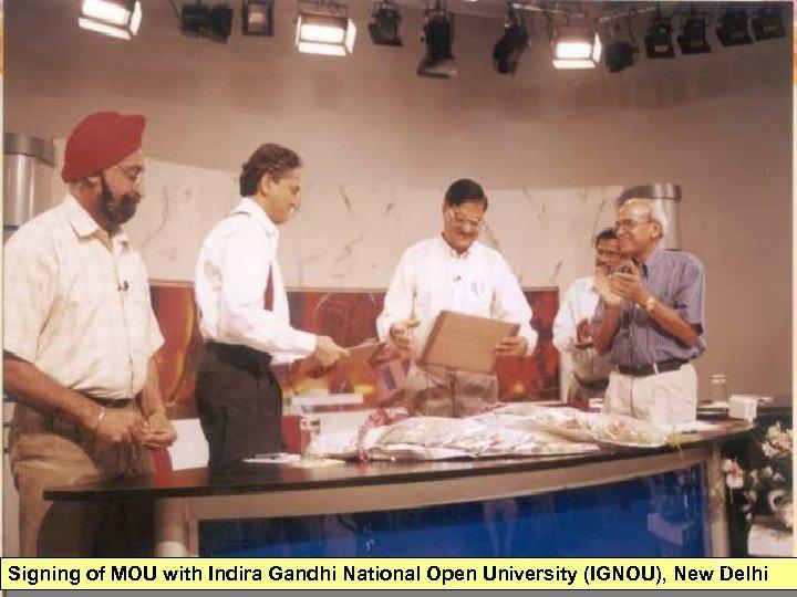 35 Signing of MOU with Indira Gandhi National Open University (IGNOU), New Delhi