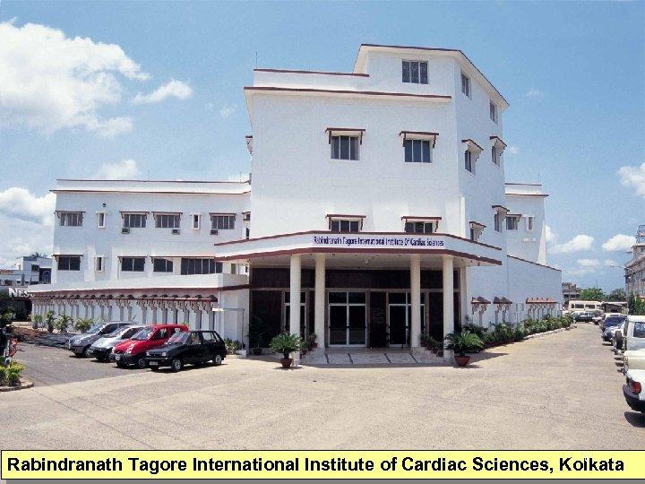 6 Rabindranath Tagore International Institute of Cardiac Sciences, Kolkata 5