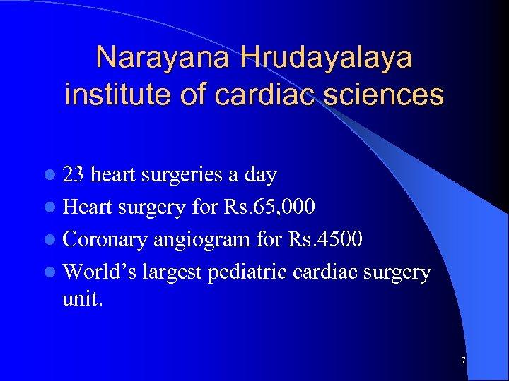 Narayana Hrudayalaya institute of cardiac sciences l 23 heart surgeries a day l Heart