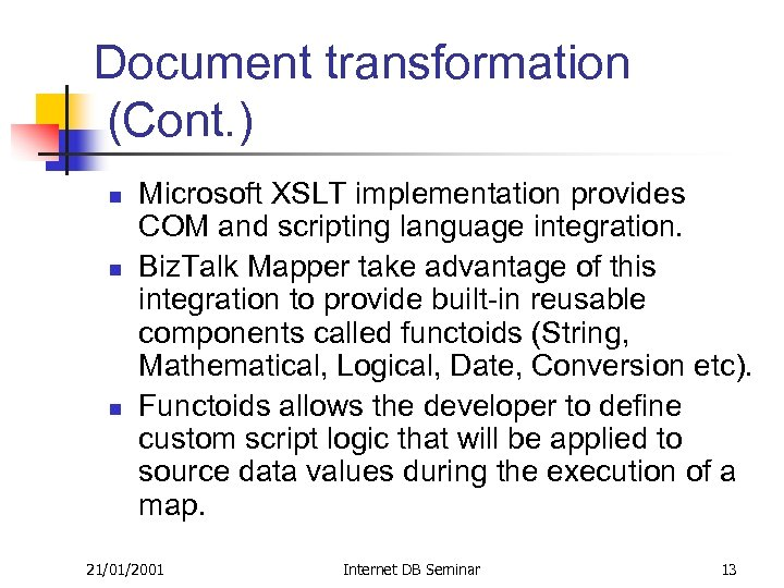 Document transformation (Cont. ) n n n Microsoft XSLT implementation provides COM and scripting