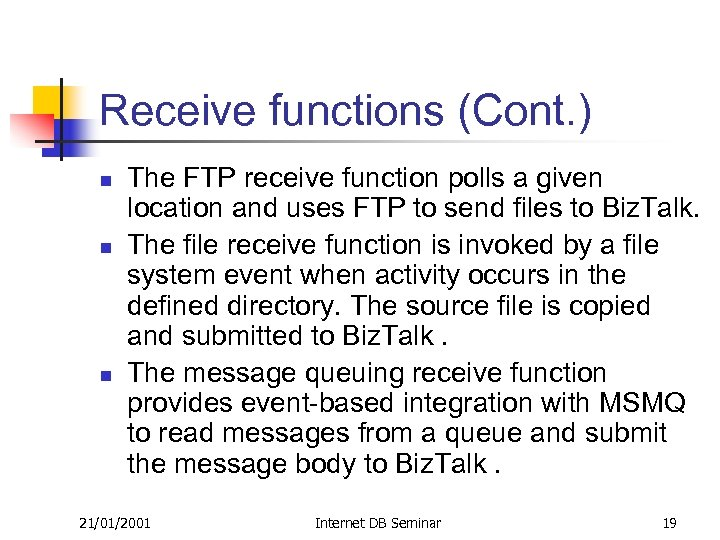 Receive functions (Cont. ) n n n The FTP receive function polls a given