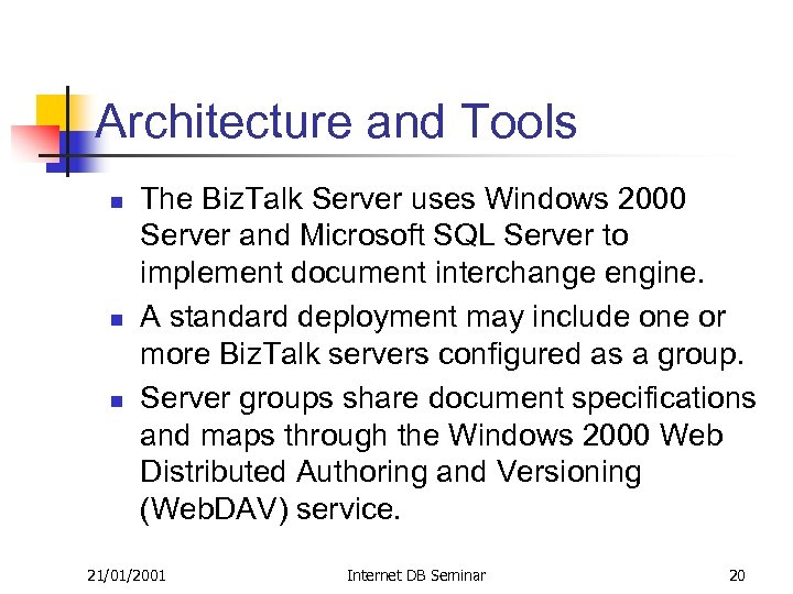 Architecture and Tools n n n The Biz. Talk Server uses Windows 2000 Server