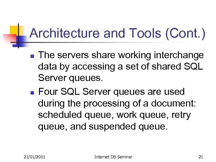 Architecture and Tools (Cont. ) n n The servers share working interchange data by
