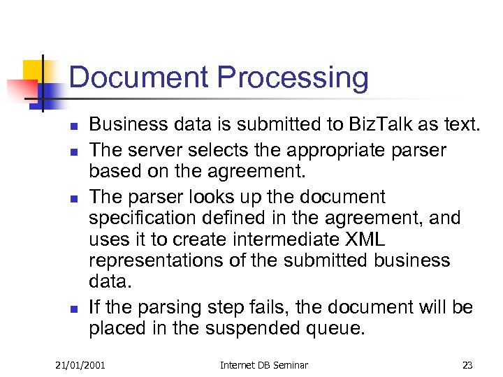 Document Processing n n Business data is submitted to Biz. Talk as text. The