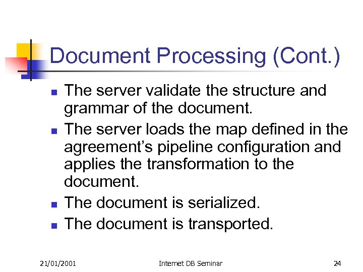 Document Processing (Cont. ) n n The server validate the structure and grammar of