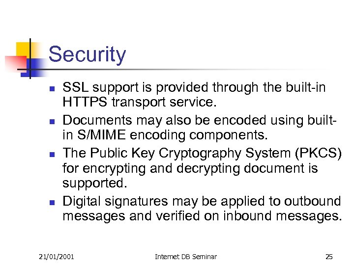 Security n n SSL support is provided through the built-in HTTPS transport service. Documents