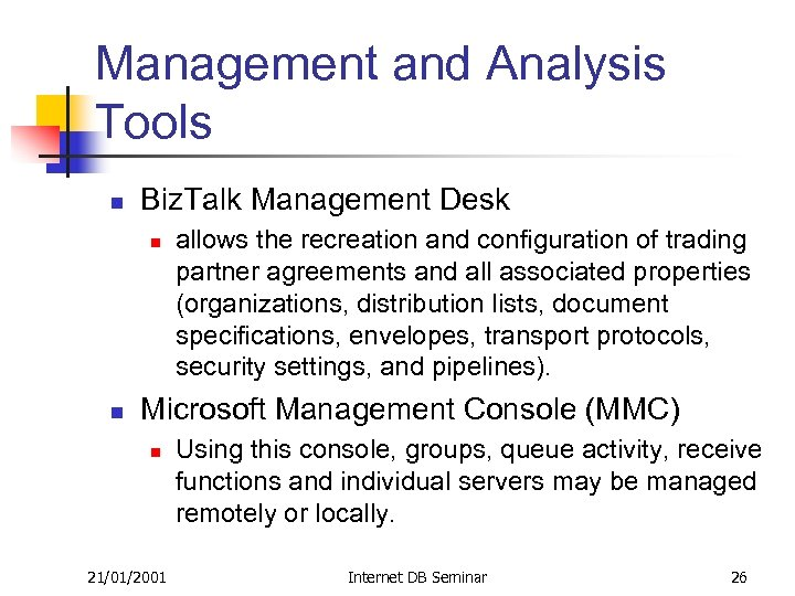 Management and Analysis Tools n Biz. Talk Management Desk n n allows the recreation