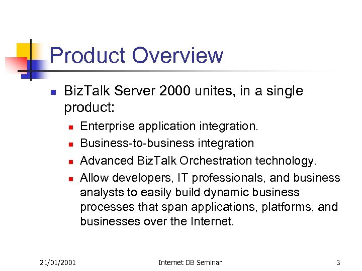 Product Overview n Biz. Talk Server 2000 unites, in a single product: n n