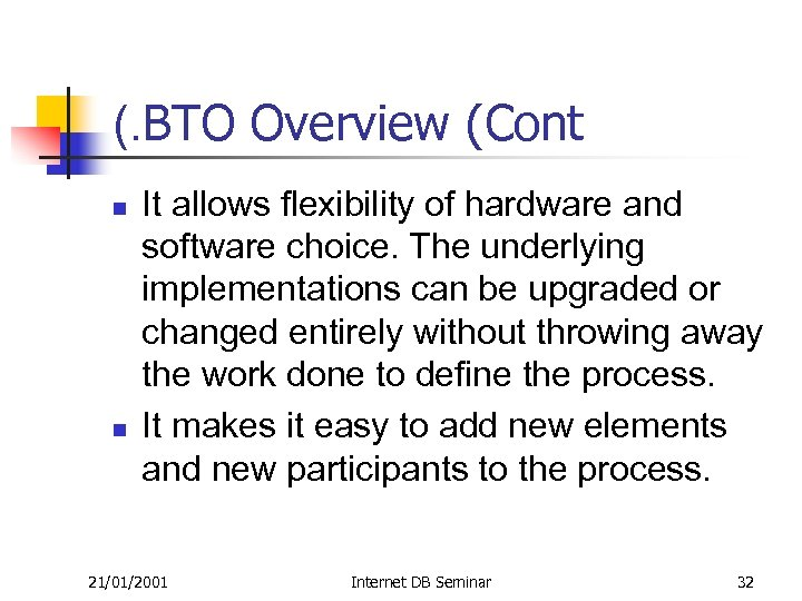 (. BTO Overview (Cont n n It allows flexibility of hardware and software choice.