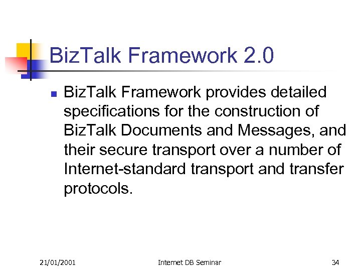 Biz. Talk Framework 2. 0 n Biz. Talk Framework provides detailed specifications for the