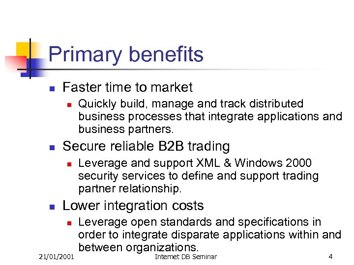 Primary benefits n Faster time to market n n Secure reliable B 2 B