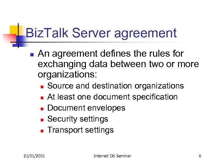 Biz. Talk Server agreement n An agreement defines the rules for exchanging data between