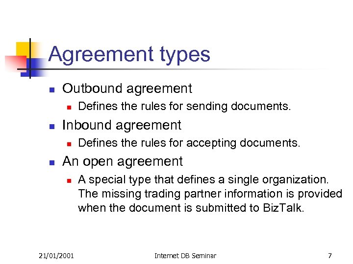 Agreement types n Outbound agreement n n Inbound agreement n n Defines the rules