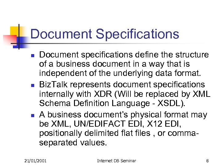 Document Specifications n n n Document specifications define the structure of a business document