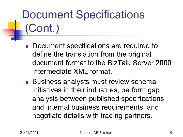 Document Specifications (Cont. ) n n Document specifications are required to define the translation