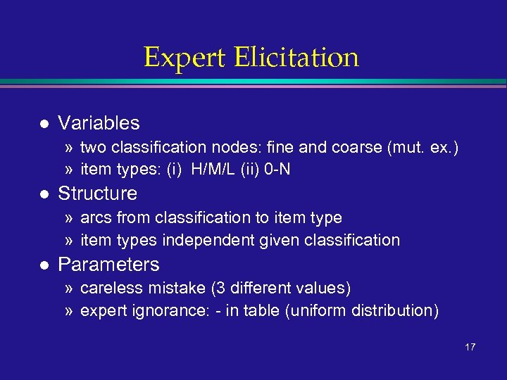 Expert Elicitation l Variables » two classification nodes: fine and coarse (mut. ex. )