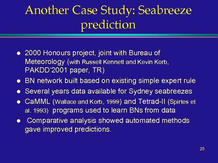 Another Case Study: Seabreeze prediction l l l 2000 Honours project, joint with Bureau