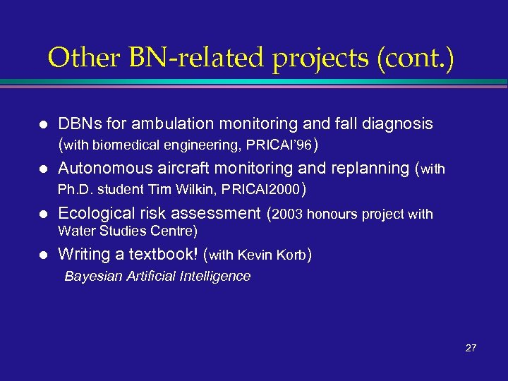 Other BN-related projects (cont. ) l l l DBNs for ambulation monitoring and fall