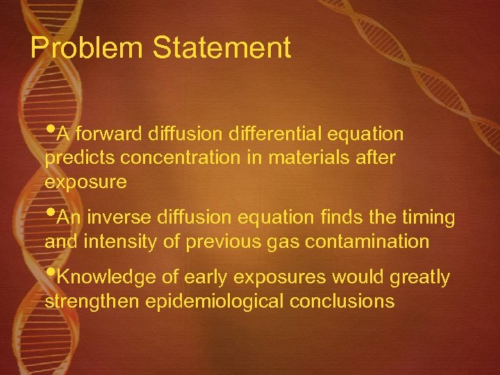 Problem Statement • A forward diffusion differential equation predicts concentration in materials after exposure
