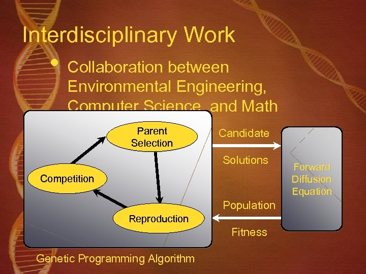 Interdisciplinary Work • Collaboration between Environmental Engineering, Computer Science, and Math Parent Selection Candidate
