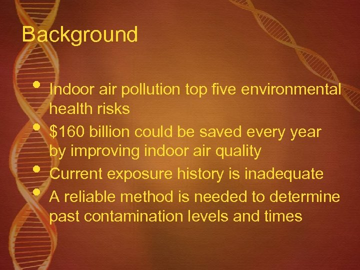 Background • Indoor air pollution top five environmental • • • health risks $160