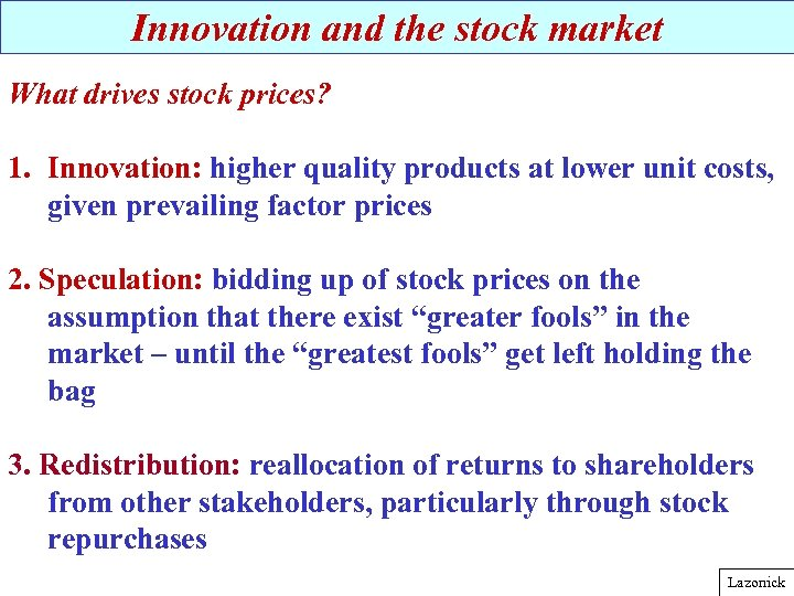 Innovation and the stock market What drives stock prices? 1. Innovation: higher quality products