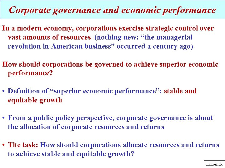 Corporate governance and economic performance In a modern economy, corporations exercise strategic control over