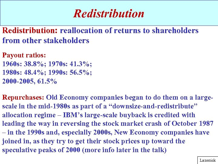 Redistribution: reallocation of returns to shareholders from other stakeholders Payout ratios: 1960 s: 38.