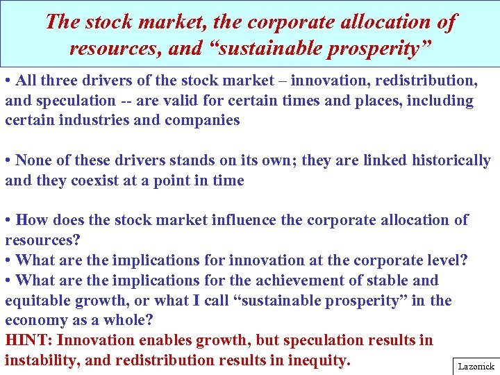 "The stock market, the corporate allocation of resources, and ""sustainable prosperity"" • All three"