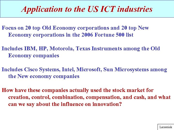 Application to the US ICT industries Focus on 20 top Old Economy corporations and