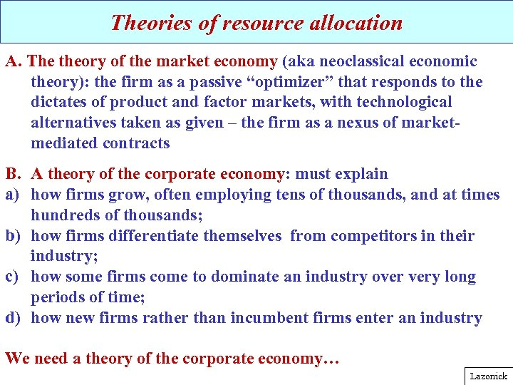 Theories of resource allocation A. The theory of the market economy (aka neoclassical economic